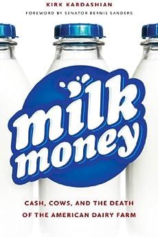 Milk Money by [Sanders, Bernie, Kardashian, Kirk]