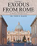 Exodus From Rome Volume 1: A Biblical and