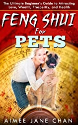 Feng Shui For Pets (Feng Shui For Women Book 2) (English Edition)