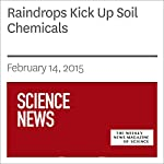 Raindrops Kick Up Soil Chemicals | Andrew Grant