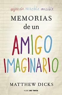 Memorias de un amigo imaginario par Matthew Dicks