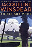 To Die but Once: A Maisie Dobbs Novel by  Jacqueline Winspear in stock, buy online here