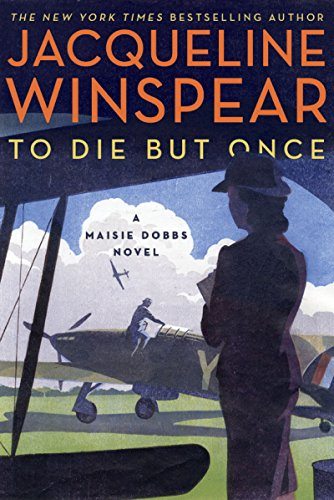 To Die but Once: A Maisie Dobbs Novel (Best Way To See Dunkirk)