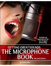 The Microphone Book: Getting Great Sounds