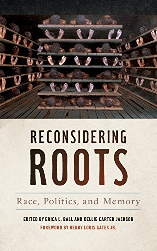 Reconsidering Roots: Race, Politics, and Memory (Since 1970: Histories of Contemporary America Ser.) by University of Georgia Press