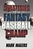 Strategies of a Fantasy Baseball Champ, Mark Magers, 1604818271