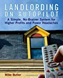 Landlording on Autopilot, Mike Butler, 047178978X