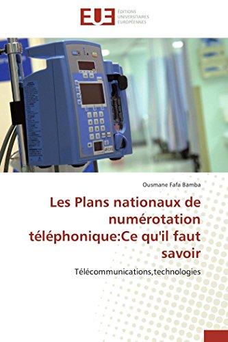 Les Plans nationaux de numérotation téléphonique:Ce qu'il faut savoir: Télécommunications,technologies (Omn.Univ.Europ.) (French Edition)
