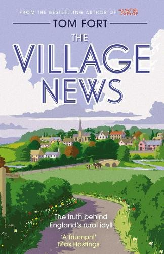 The Village News: The Truth Behind England's Rural Idyll