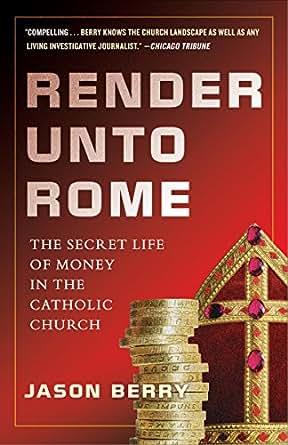 Render unto rome the secret life of money in the catholic church print list price 1600 fandeluxe Gallery