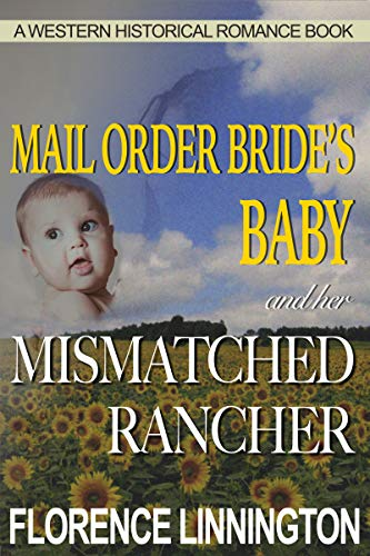 Mail Order Bride's Baby And Her Mismatched Rancher (A Western Historical Romance Book) by [Linnington, Florence]