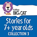 Stories for 7+ year olds: Collection 3 (Collins Big Cat Audio)    Collins Big Cat