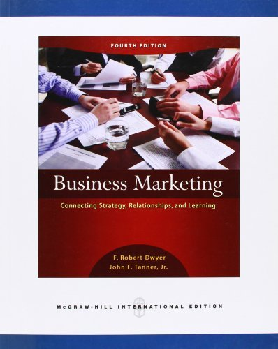Business Marketing: Connecting Strategy, Relationships, and Learning by F. Robert Dwyer (2008-06-01) (Business Marketing Connecting Strategy Relationships And Learning)