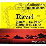 Ravel : Boléro - La Valse - Daphnis et Chloé - Pavane pour une infante défunte