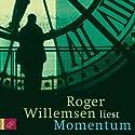 Momentum Hörbuch von Roger Willemsen Gesprochen von: Roger Willemsen