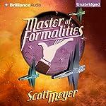 Master of Formalities | Scott Meyer