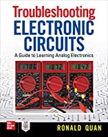 Troubleshooting  Electronic Circuits: A Guide to Learning Analog Electronics