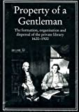 Property of a Gentleman, Robin and Michael Harris (eds) Myers, 0906795990