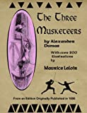 The Three Musketeers Illustrated: Over 200 Illustrations by Maurice Leloir