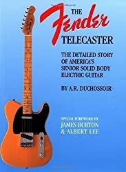 Fender Telecaster: A Detailed Story of America's Senior Solid Body Electric Guitar by A.R. Duchossoir published by Hal Leonard Corporation (1991)