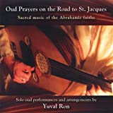 Oud Prayers on the Road to St. Jacques