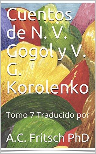 Cuentos de N. V. Gogol y V. G. Korolenko: Tomo 7 Traducido por (Literatura Rusa) (Spanish Edition)