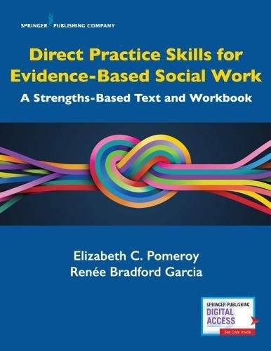 Direct Practice Skills for Evidence-Based Social Work: A Strengths-Based Text and Workbook