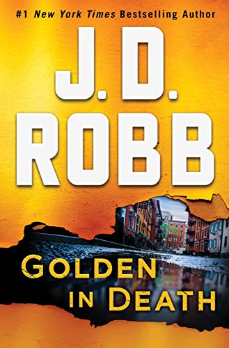 Golden in Death: An Eve Dallas Novel (In Death, Book 50) by [Robb, J. D.]