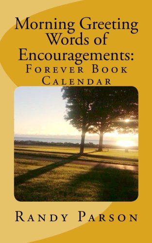 Morning Greeting Words of Encouragements:: Forever Book Calendar