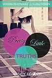 Pretty Little Truths: Modern Devotionals for Young Women