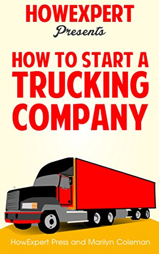 How To Start a Trucking Company: Your Step-By-Step Guide To Starting a Trucking Company (Trucking For Dummies compare prices)