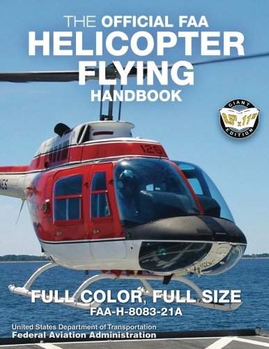 """Download The Official FAA Helicopter Flying Handbook: Full Color, Full Size: FAA-H-8083-21A - Giant 8.5"""" x 11"""" Size, Full Color Throughout (Carlile Aviation Library) pdf epub"""