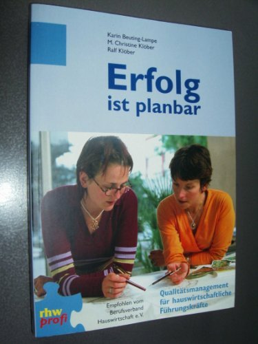 Erfolg ist planbar: Qualitätsmanagement für hauswirtschaftliche Führungskräfte by M. Christine Klöber (2004-12-05)