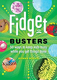 Book Cover: Fidget Busters: 50 Ways to Keep Kids Busy While You Get Things Done