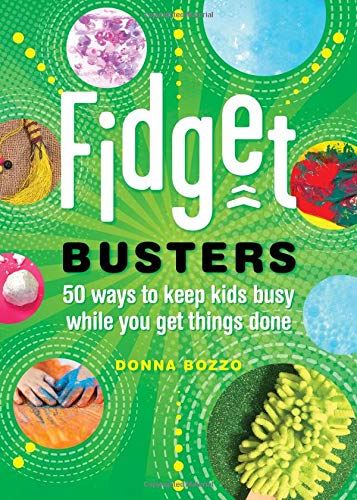 Fidget Busters 50 Ways to Keep Kids Busy While You Get Things Done [Bozzo, Donna] (Tapa Blanda)