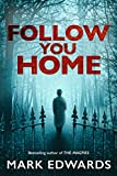Follow You Home (kindle edition)