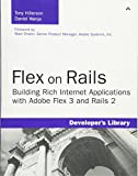 img - for Flex on Rails: Building Rich Internet Applications with Adobe Flex 3 and Rails 2 book / textbook / text book