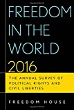 img - for Freedom in the World 2016: The Annual Survey of Political Rights and Civil Liberties book / textbook / text book