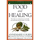 Food and Healing: How What You Eat Determines Your Health, Your Well-Being, and the Quality of Your Life