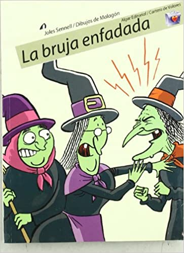 Amazon.com: La bruja enfadada / the Angry Witch (Cartera De Valores) (Spanish Edition) (9788498450163): Joles Sennell: Books