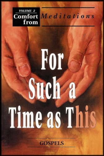 For Such a Time As This: Gospels (Comfort From Meditations) Volume 2