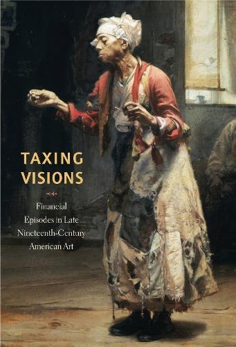 Taxing Visions: Financial Episodes in Late Nineteenth-Century American Art