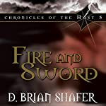Fire and Sword: Chronicles of the Host, Vol 5 | D. Brian Shafer