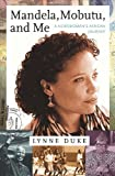 Front cover for the book Mandela, Mobutu, and Me: A Newswoman's African Journey by Lynne Duke