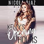 Kelly's Opening Hours: The Gang's Pleasures, Book 1 | Nicola Diaz