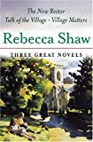 Three Great Novels New Rector, Rebecca Shaw, 0752852868