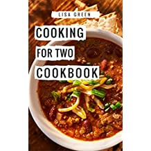 Cooking For Two Cookbook: Easy And Healthy Cooking For Two Recipes (Recipes For Two Book 1)