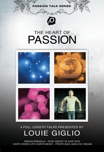 Louie Giglio: The Heart of Passion