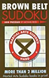 Brown Belt Sudoku® (Martial Arts Puzzles Series)