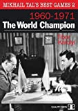 Mikhail Tal's Best Games 2: The World Champion 1960-1971